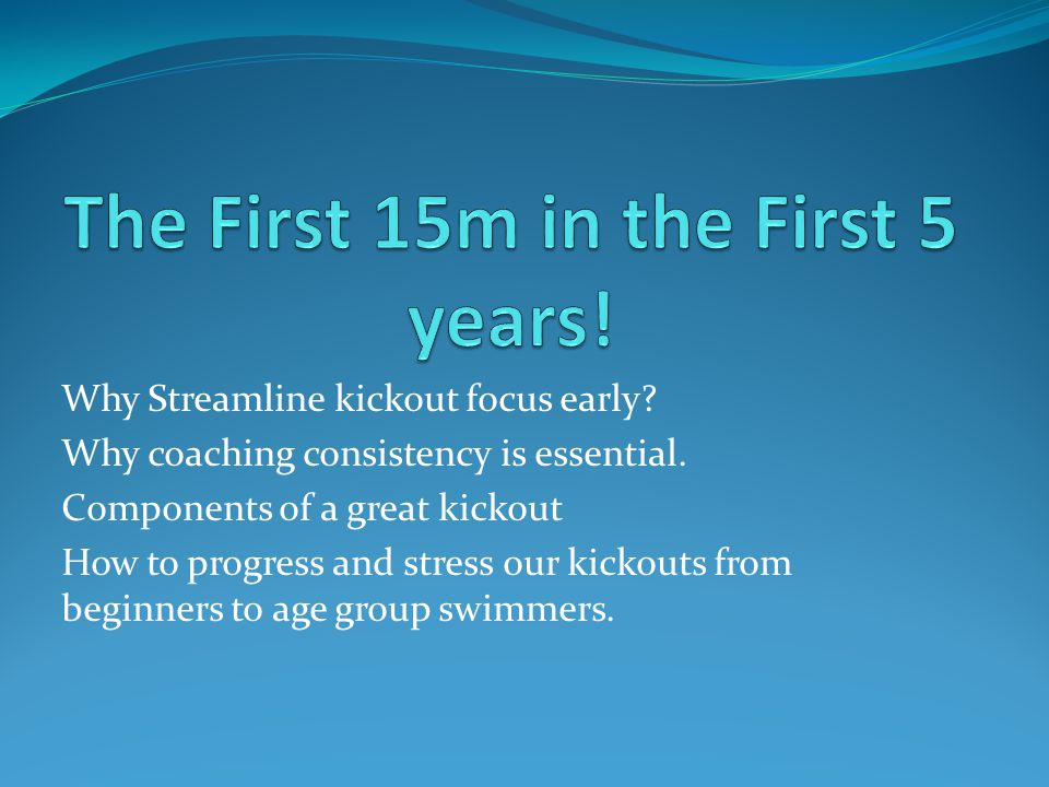 Why Streamline kickout focus early. Why coaching consistency is essential.