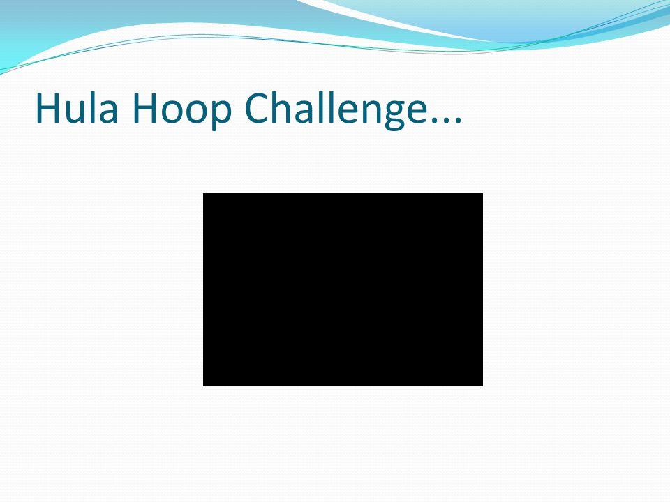 Hula Hoop Challenge...