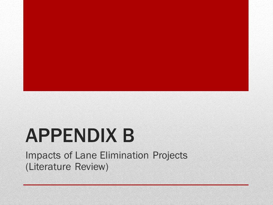 APPENDIX B Impacts of Lane Elimination Projects (Literature Review)