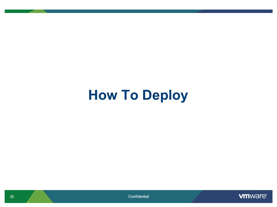 35 Confidential How To Deploy
