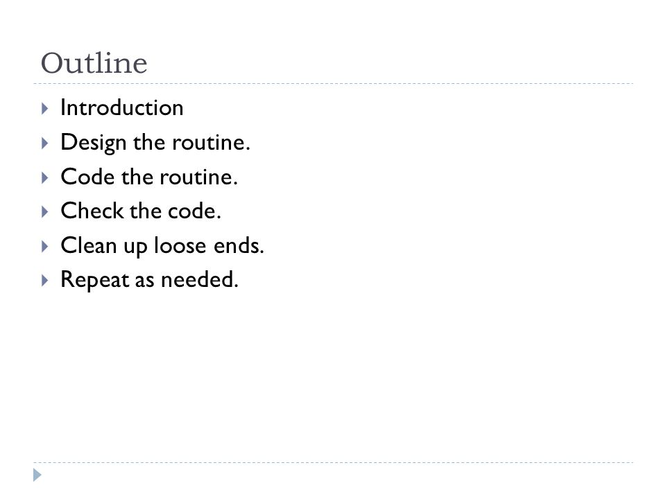 Outline  Introduction  Design the routine.  Code the routine.