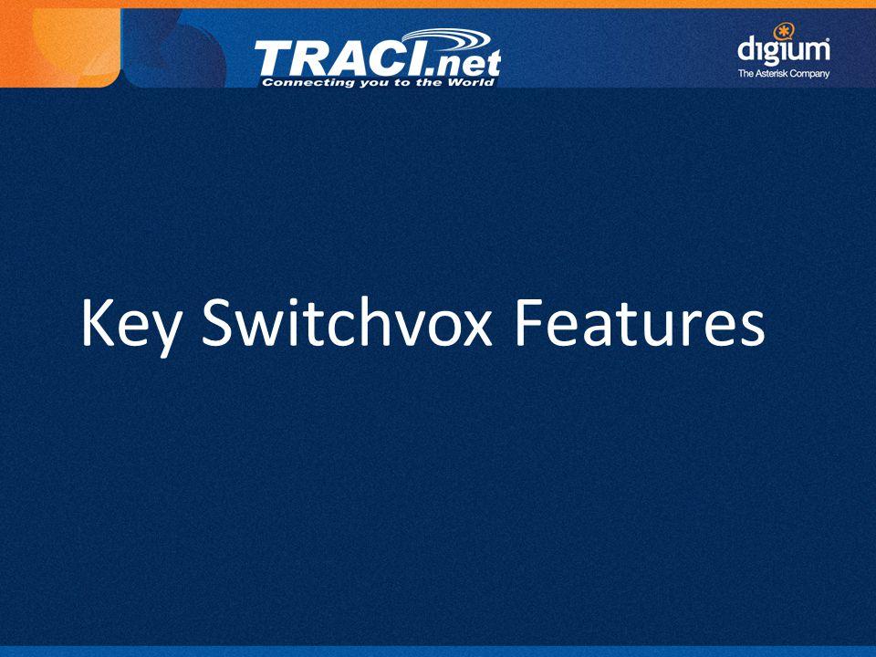 16 Digium Confidential Key Switchvox Features