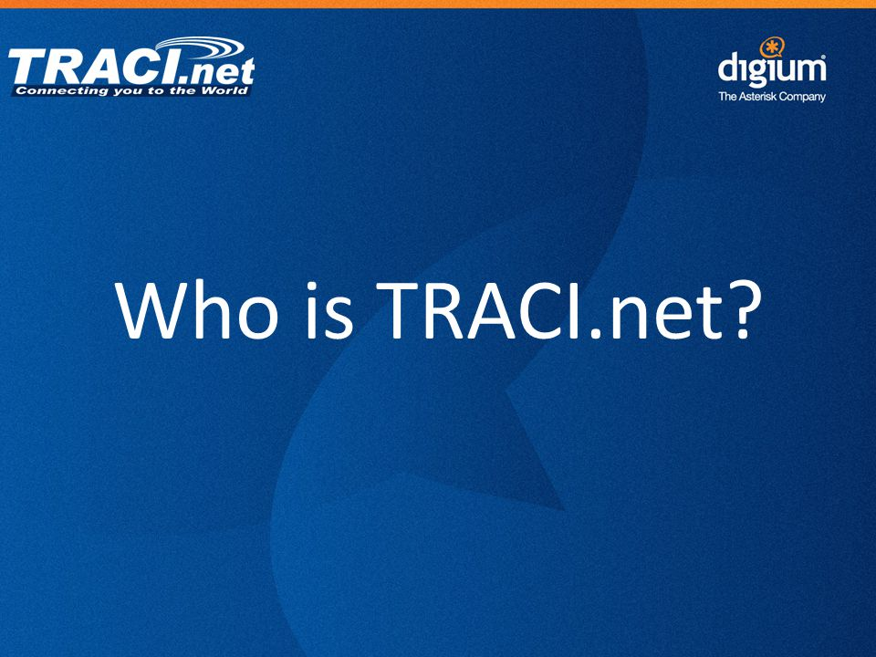 4 Digium Confidential TRACI.net is one of the largest privately held voice service providers in the state of Florida.