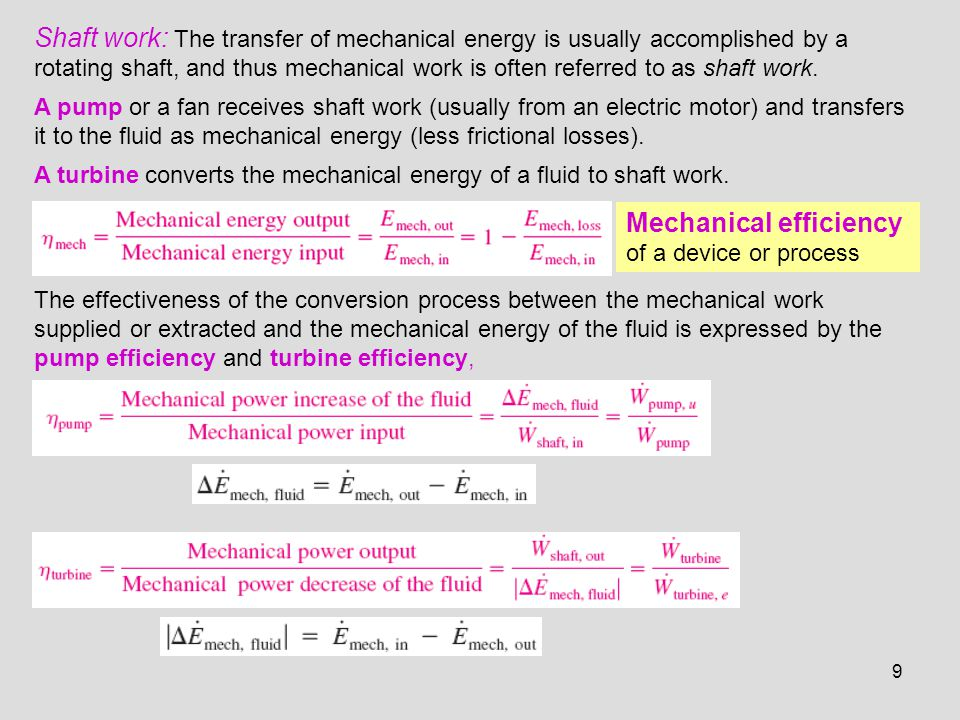 9 The effectiveness of the conversion process between the mechanical work supplied or extracted and the mechanical energy of the fluid is expressed by
