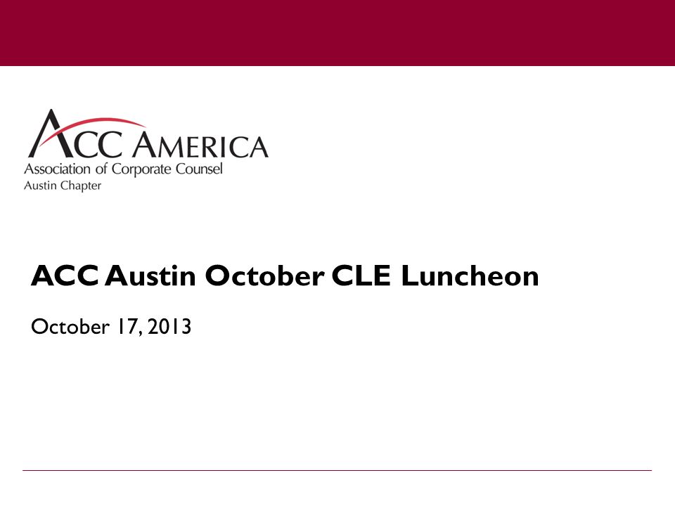 ACC Austin October CLE Luncheon October 17, 2013