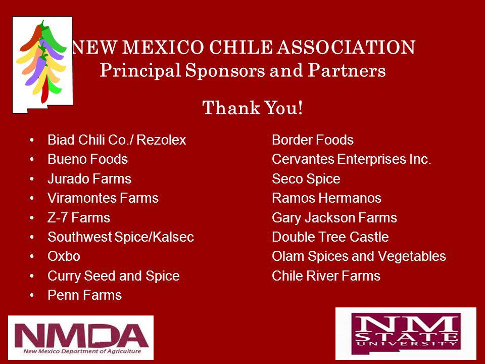 NEW MEXICO CHILE ASSOCIATION Principal Sponsors and Partners Biad Chili Co./ Rezolex Border Foods Bueno Foods Cervantes Enterprises Inc.