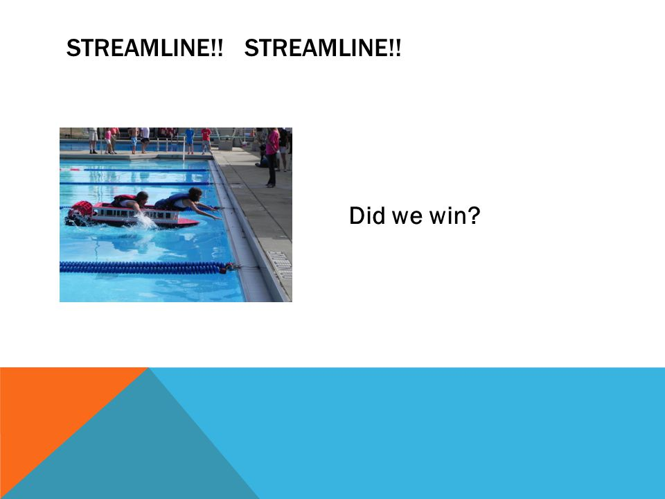 Did we win STREAMLINE!!