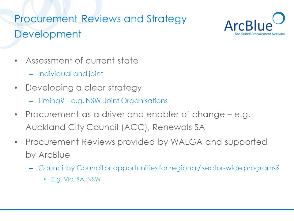 Procurement Reviews and Strategy Development Assessment of current state – Individual and joint Developing a clear strategy – Timing.