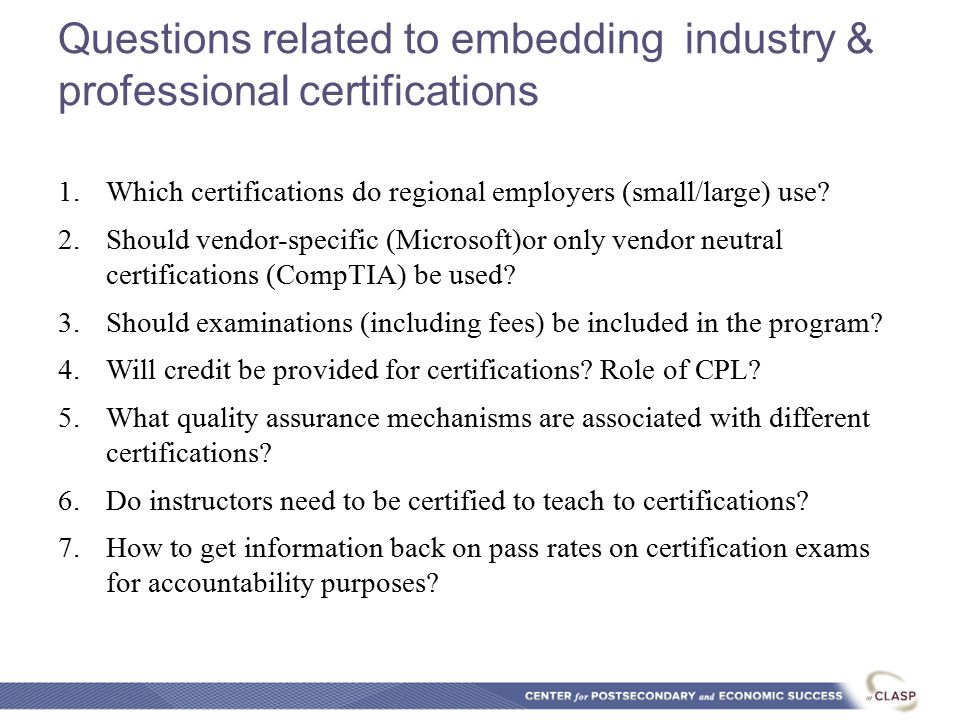 Questions related to embedding industry & professional certifications 1.Which certifications do regional employers (small/large) use.