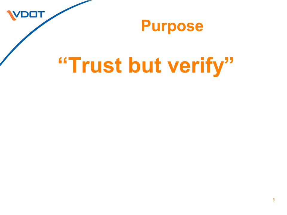 "Purpose ""Trust but verify"" 5"