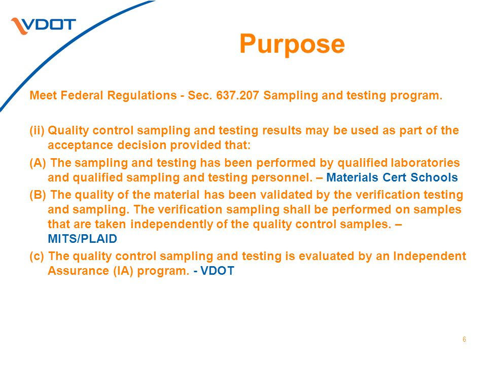 Purpose Meet Federal Regulations - Sec. 637.207 Sampling and testing program. (ii) Quality control sampling and testing results may be used as part of