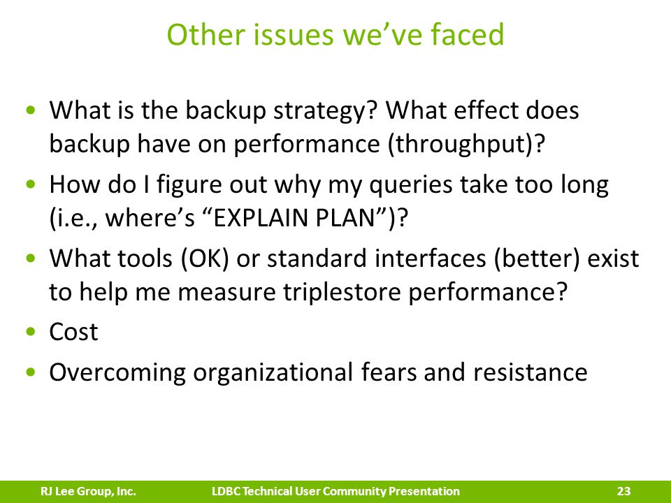 Other issues we've faced What is the backup strategy.