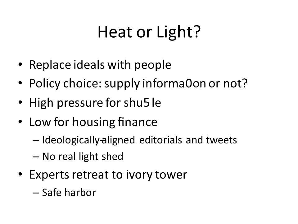 Heat or Light. Replace ideals with people Policy choice: supply informa0on or not.