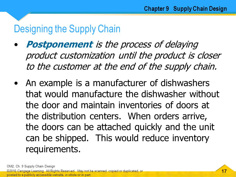 17 OM2, Ch. 9 Supply Chain Design ©2010 Cengage Learning.