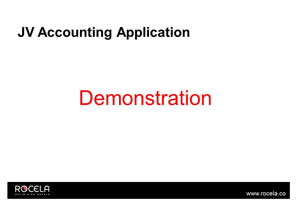 www.rocela.co m JV Accounting Application Demonstration
