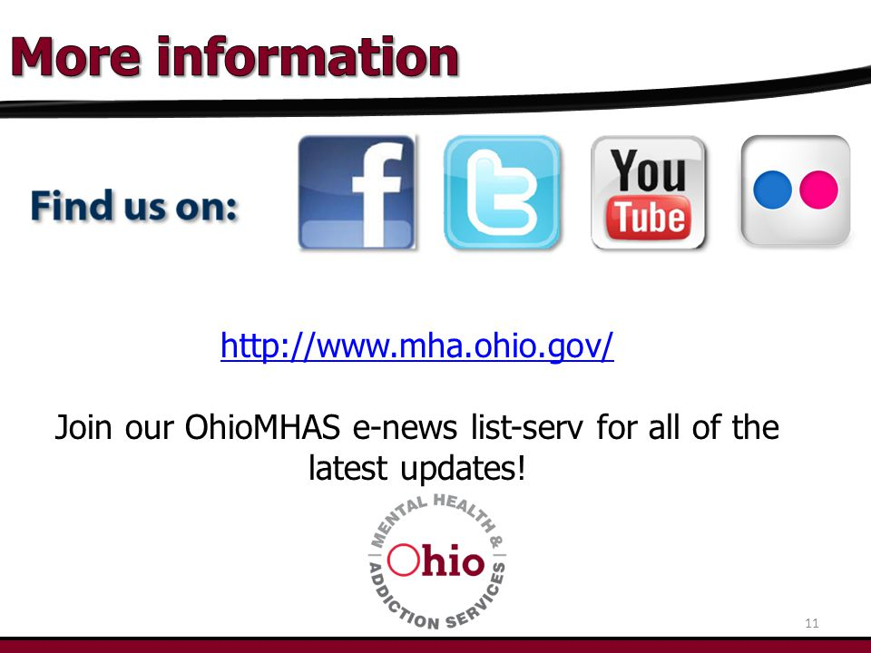 http://www.mha.ohio.gov/ Join our OhioMHAS e-news list-serv for all of the latest updates! 11