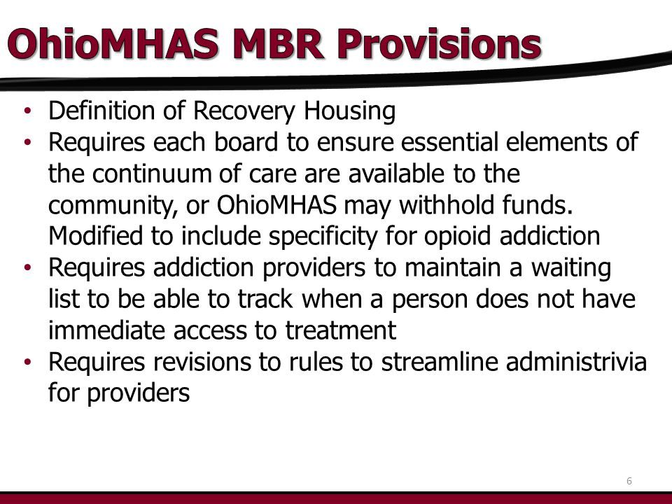 Definition of Recovery Housing Requires each board to ensure essential elements of the continuum of care are available to the community, or OhioMHAS may withhold funds.