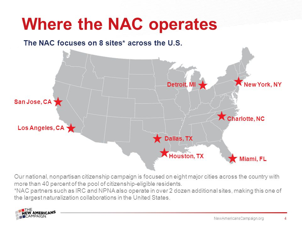 Where the NAC operates The NAC focuses on 8 sites* across the U.S.