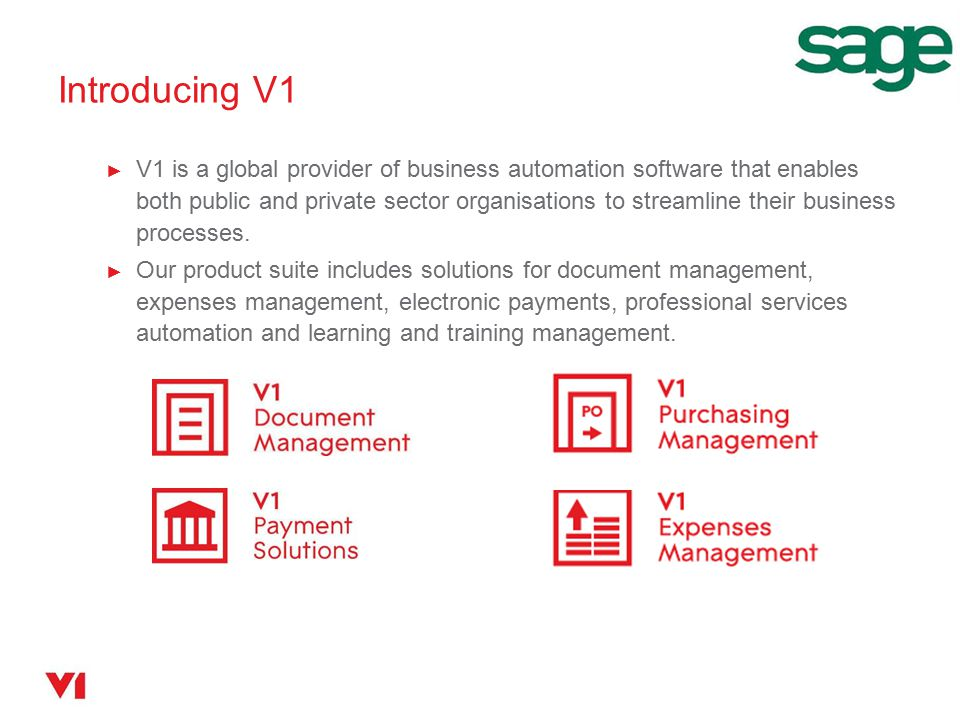 ► V1 is a global provider of business automation software that enables both public and private sector organisations to streamline their business processes.