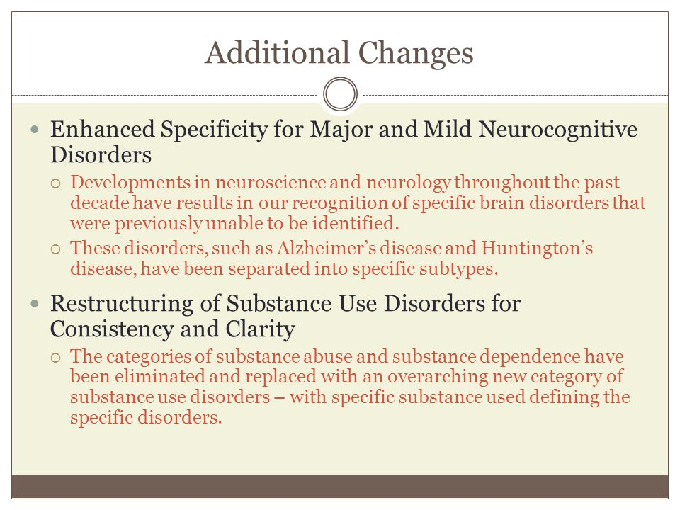 Additional Changes Enhanced Specificity for Major and Mild Neurocognitive Disorders  Developments in neuroscience and neurology throughout the past d