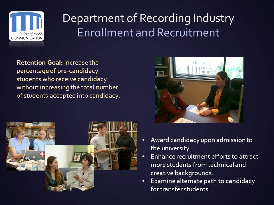 Department of Recording Industry Enrollment and Recruitment Retention Goal: Increase the percentage of pre-candidacy students who receive candidacy wi