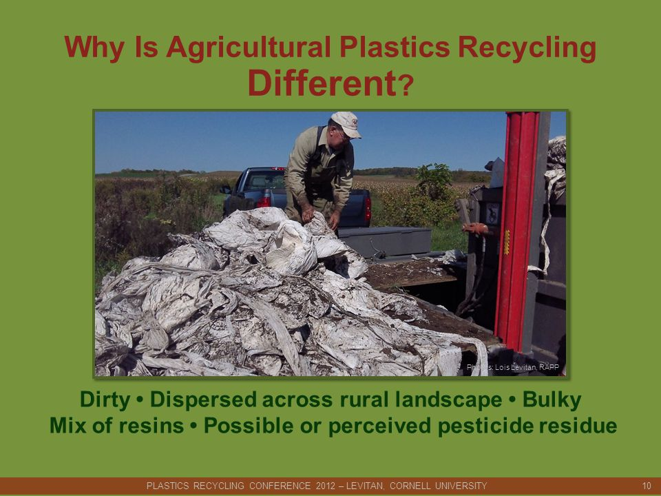 Why Is Agricultural Plastics Recycling Different .