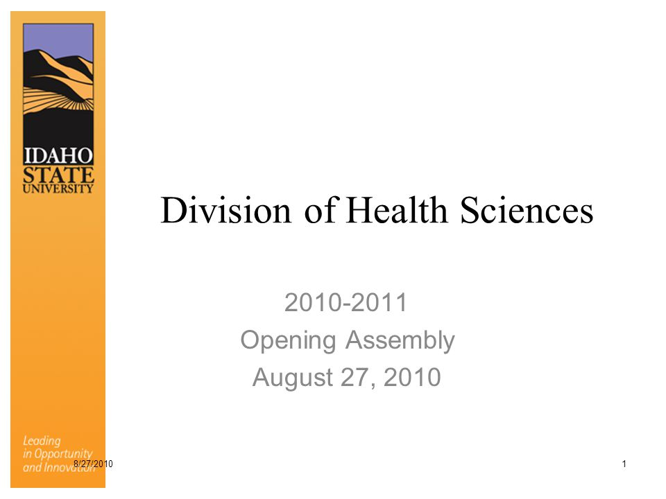 Division of Health Sciences 2010-2011 Opening Assembly August 27, 2010 8/27/2010 1