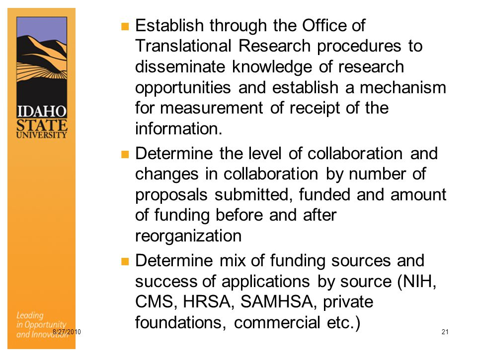 Establish through the Office of Translational Research procedures to disseminate knowledge of research opportunities and establish a mechanism for mea