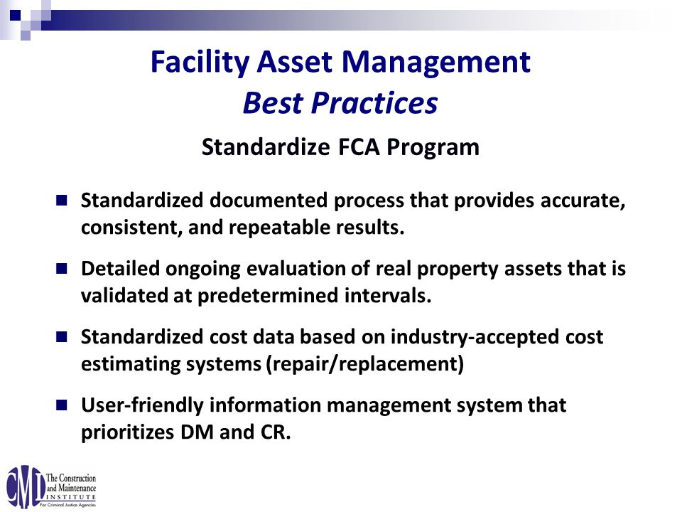 Standardized documented process that provides accurate, consistent, and repeatable results.