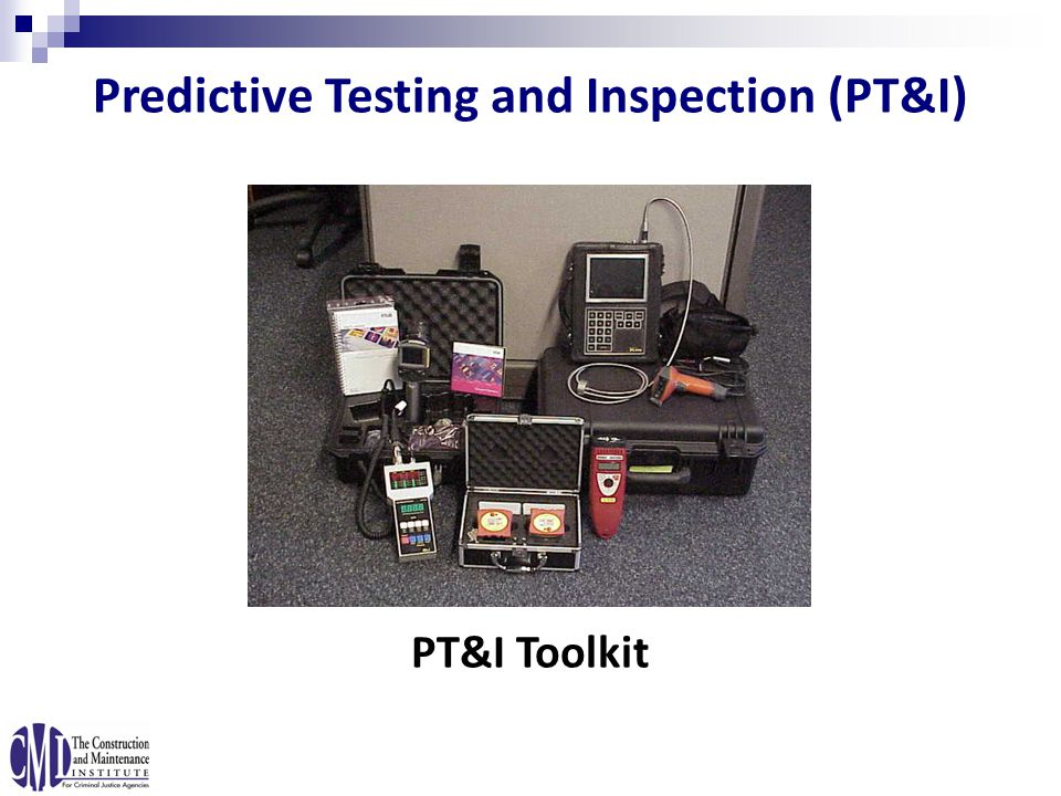 Predictive Testing and Inspection (PT&I) PT&I Toolkit