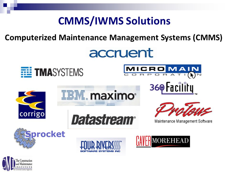 Computerized Maintenance Management Systems (CMMS) CMMS/IWMS Solutions