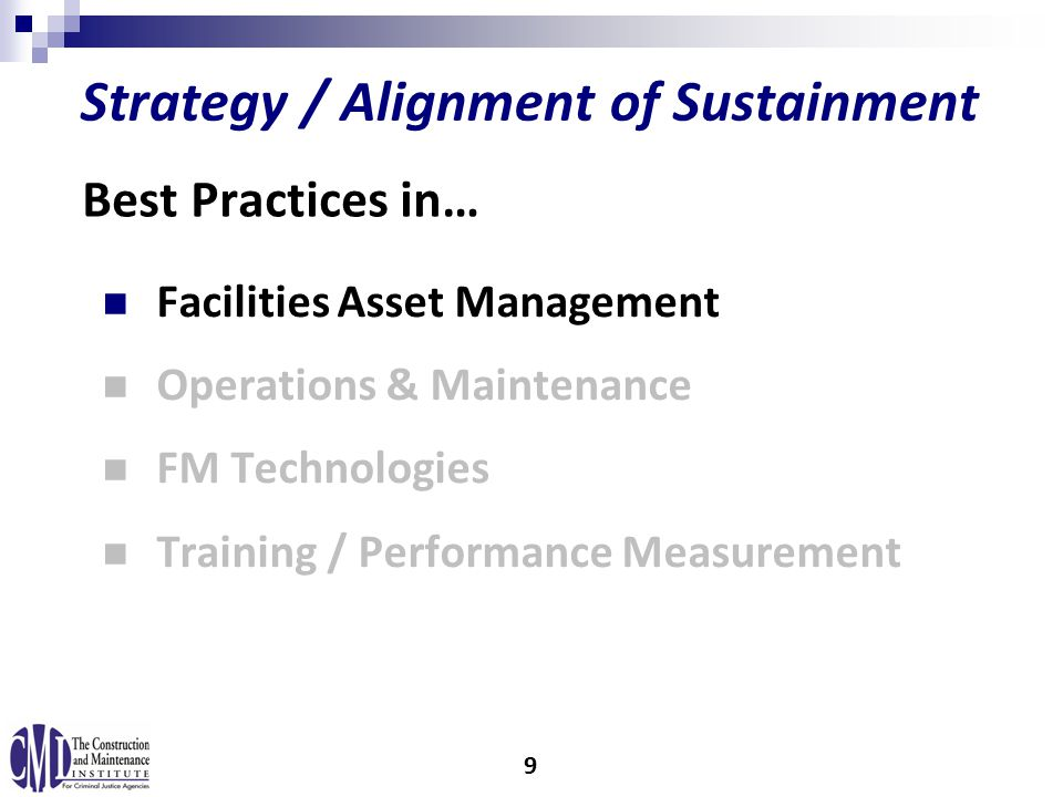 Facilities Asset Management Operations & Maintenance FM Technologies Training / Performance Measurement Strategy / Alignment of Sustainment Best Practices in… 9