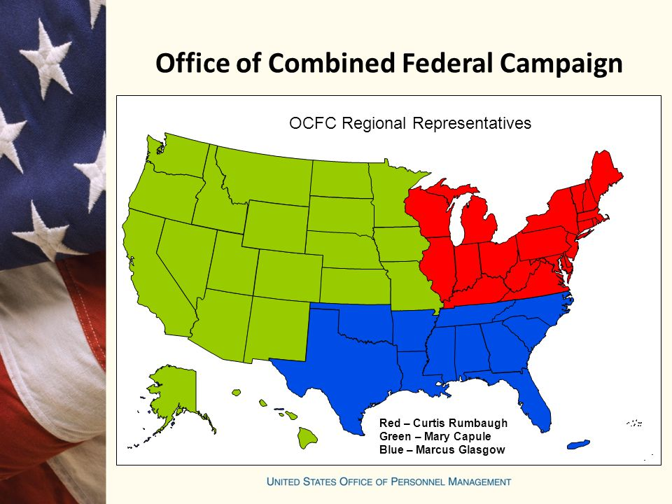 Office of Combined Federal Campaign OCFC Regional Representatives Red – Curtis Rumbaugh Green – Mary Capule Blue – Marcus Glasgow
