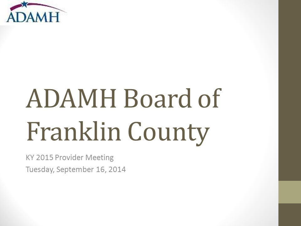 ADAMH Board of Franklin County KY 2015 Provider Meeting Tuesday, September 16, 2014