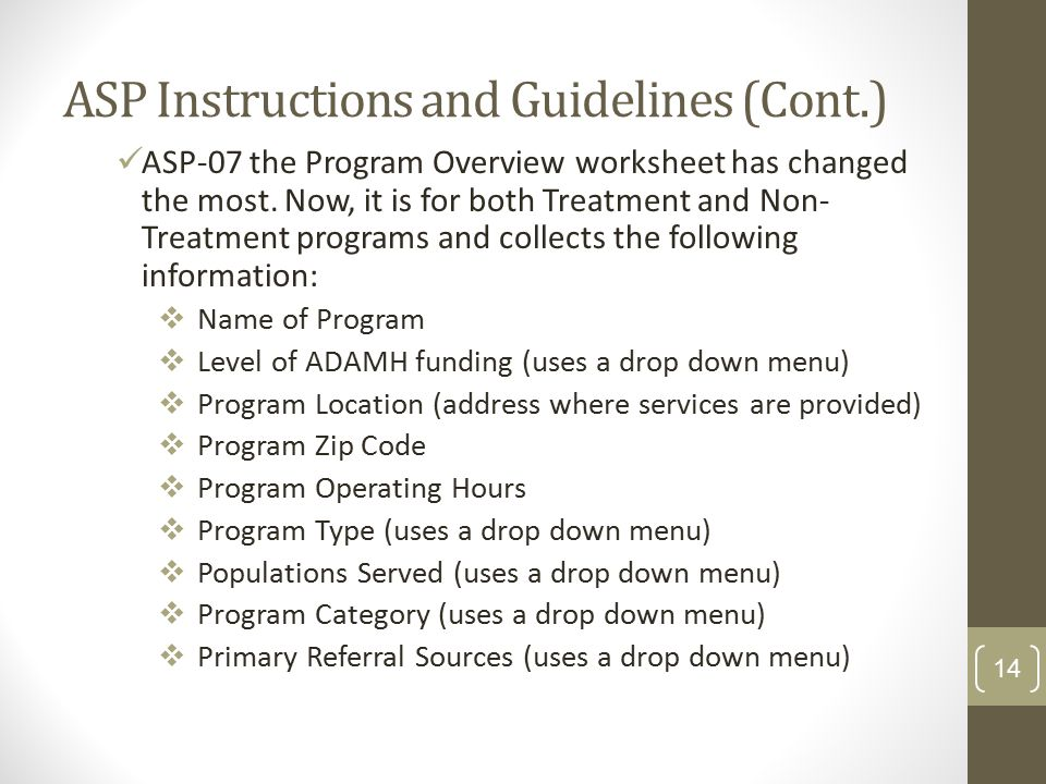 ASP Instructions and Guidelines (Cont.) ASP-07 the Program Overview worksheet has changed the most.