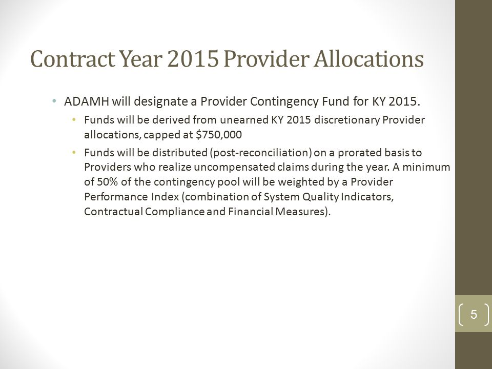 ADAMH will designate a Provider Contingency Fund for KY 2015.
