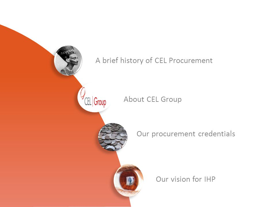 A brief history of CEL Procurement About CEL Group Our procurement credentials Our vision for IHP