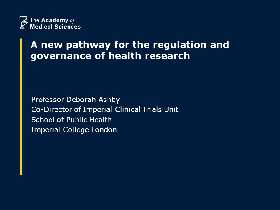 Reviewing the regulation and governance of health research Building on UK strengths and recent investment.