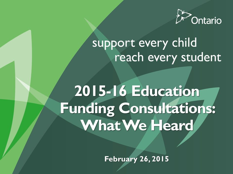 Education Funding Consultations – Overview Funding consultations with a broad range of education partners, including school boards, parent groups, student trustees, CUPE and support staff unions, principals'/VPs' associations, and teachers' federations.