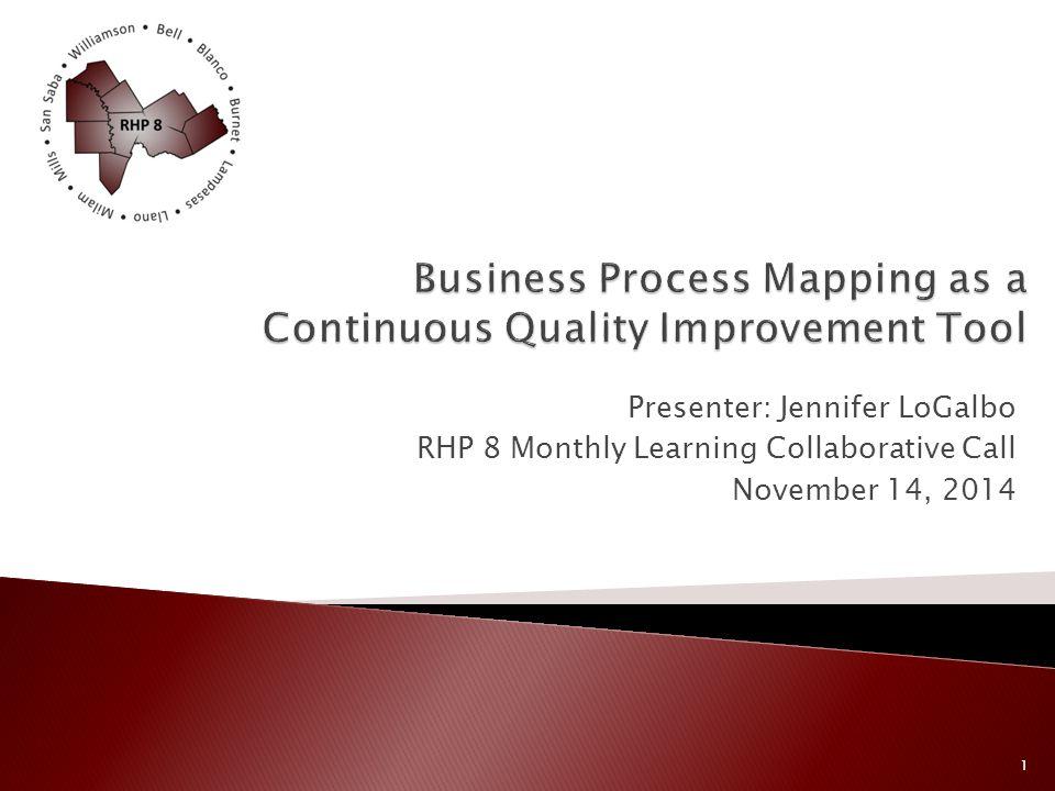 Presenter: Jennifer LoGalbo RHP 8 Monthly Learning Collaborative Call November 14, 2014 1