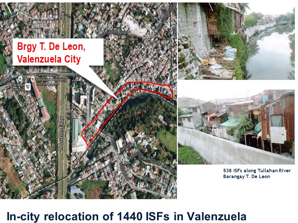 538 ISFs along Tullahan River Barangay T. De Leon In-city relocation of 1440 ISFs in Valenzuela