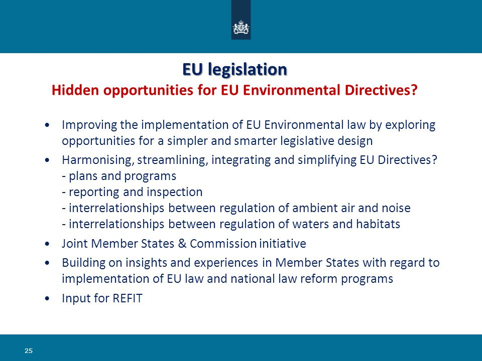 EU legislation EU legislation Hidden opportunities for EU Environmental Directives? Improving the implementation of EU Environmental law by exploring