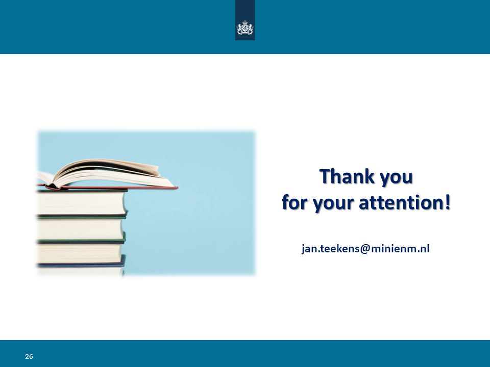 Thank you for your attention! jan.teekens@minienm.nl 26