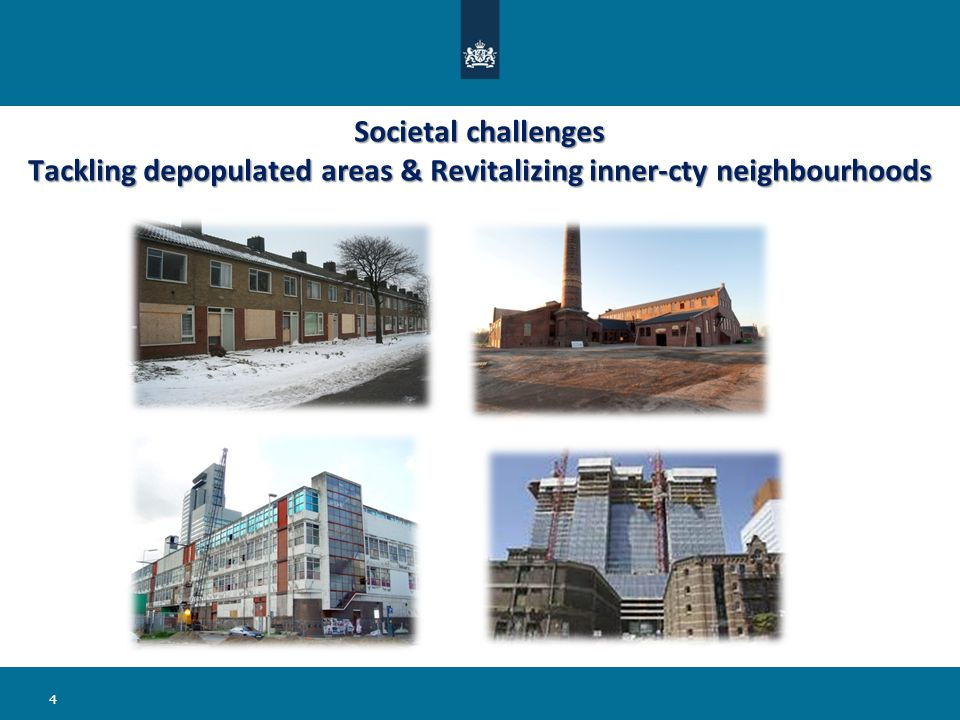 Societal challenges Tackling depopulated areas & Revitalizing inner-cty neighbourhoods 4