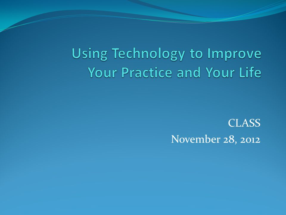 CLASS November 28, 2012