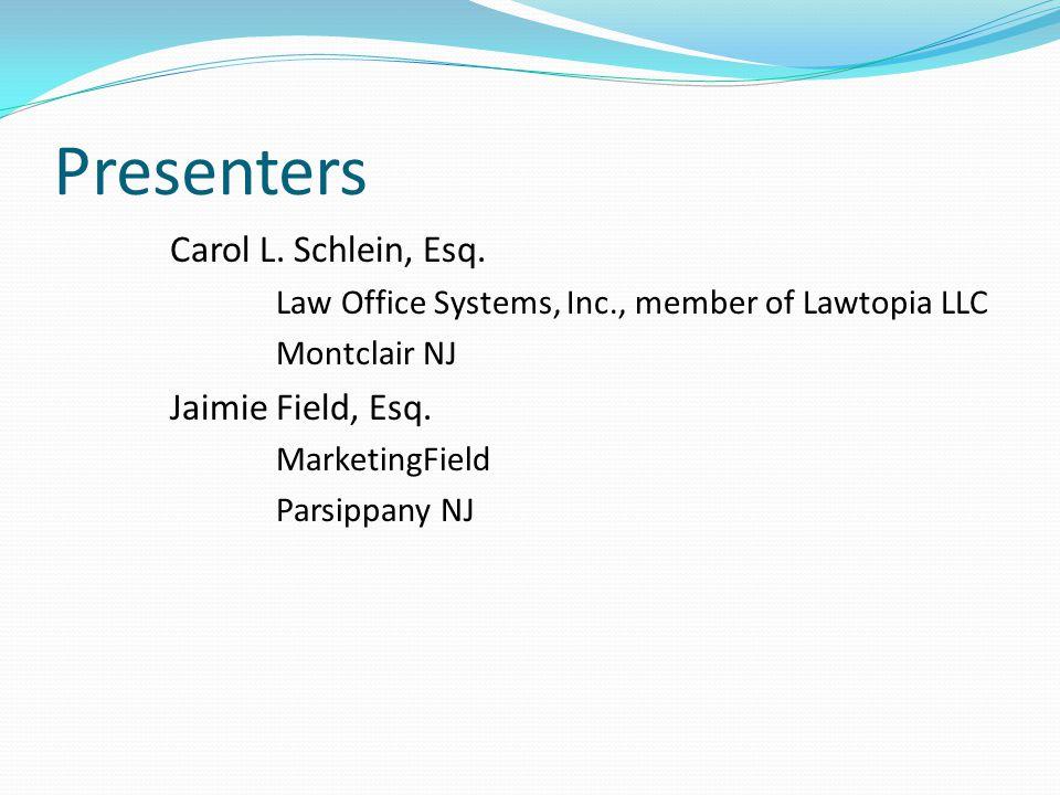Presenters Carol L. Schlein, Esq.