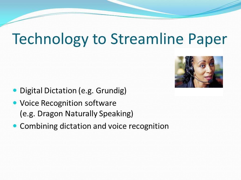 Technology to Streamline Paper Digital Dictation (e.g.