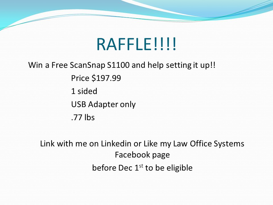 RAFFLE!!!. Win a Free ScanSnap S1100 and help setting it up!.