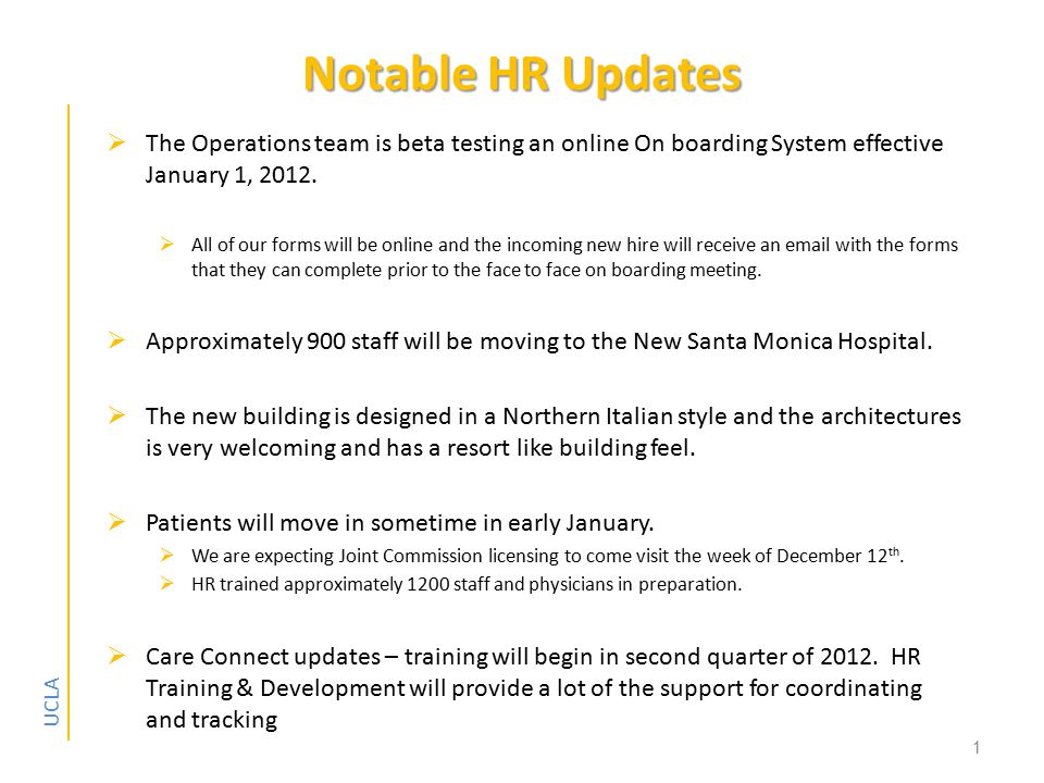 UCLA Notable HR Updates Notable HR Updates  The Operations team is beta testing an online On boarding System effective January 1, 2012.