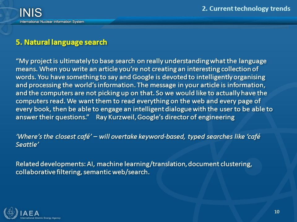 """10 5. Natural language search """"My project is ultimately to base search on really understanding what the language means. When you write an article you'"""